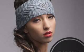 Повязка на голову: вязаная спицами, крючком своими руками для девочки, женщин и девушек. Модели с описанием, пошаговой инструкцией, схемы и видео